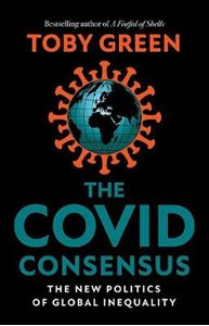 Picture of The Covid Consensus: The New Politics of Global Inequality