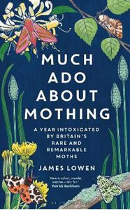 Picture of Much Ado About Mothing: A Year Intoxicated By Britain's Rare And Remarkable Moths