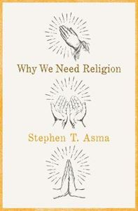 Picture of Why We Need Religion: An Agnostic Celebration of Spiritual Emotions