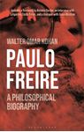 Picture of Paulo Freire: A Philosophical Biography