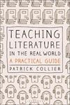 Picture of Teaching Literature in the Real World: A Practical Guide