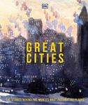 Picture of Great Cities: The Stories Behind the World's most Fascinating Places
