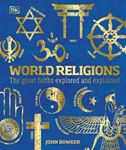 Picture of World Religions: The Great Faiths Explored and Explained