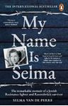 Picture of My Name Is Selma: The remarkable memoir of a Jewish Resistance fighter and Ravensbruck survivo
