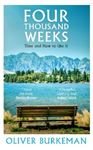 Picture of Four Thousand Weeks: Time and How to Use It