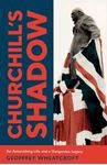 Picture of Churchill's Shadow: An Astonishing Life and a Dangerous Legacy