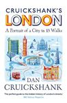 Picture of Cruickshank's London: A Portrait of a City in 13 Walks