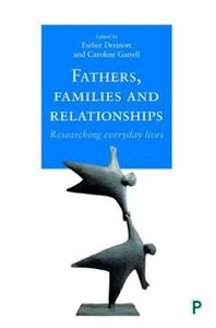 Picture of Fathers, Families and Relationships: Researching Everyday Lives