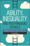 Picture of Ability, Inequality and Post-Pandemic Schools: Rethinking Contemporary Myths of Meritocracy