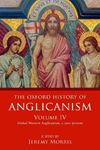 Picture of Oxford History of Anglicanism, Volume IV: Global Western Anglicanism, c. 1910-present