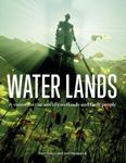 Picture of Water Lands: A vision for the world's wetlands and their people