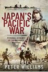 Picture of Japan's Pacific War: Personal Accounts of the Emperor's Warriors