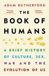 Picture of The Book of Humans: A Brief History of Culture, Sex, War and the Evolution of Us