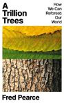 Picture of A Trillion Trees: How We Can Reforest Our World