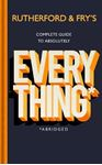 Picture of Rutherford and Fry's Complete Guide to Absolutely Everything (Abridged): new from the stars of BBC Radio 4