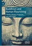 Picture of Buddhism and Human Flourishing: A Modern Western Perspective