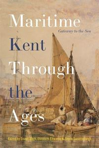 Picture of Maritime Kent Through the Ages - Gateway to the Sea