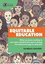 Picture of Equitable Education: What everyone working in education should know about closing the attainment gap for all pupils
