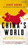 Picture of China's World: The Foreign Policy of the World's Newest Superpower