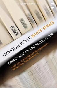 Picture of White Spines: Confessions of a Book Collector