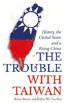 Picture of Trouble with Taiwan: History, the United States and a Rising China