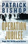 Picture of Operation Jubilee: Dieppe, 1942: The Folly and The Sacrifice