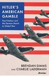 Picture of Hitler's American Gamble: Pearl Harbor and the German March to Global War