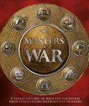 Picture of Masters of War: A Visual History of Military Personnel from Commanders to Frontline Fighters