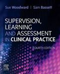 Picture of Supervision, Learning and Assessment in Clinical Practice: A Guide for Nurses, Midwives and Other Health Professionals 4ed