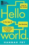 Picture of Hello World: How  to be Human in the Age of the Machine