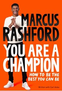 Picture of You Are A Champion: How To Be The Best You Can Be