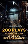 Picture of 200 Plays for GCSE and A-Level Performance: A Drama Teacher's Guide