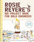 Picture of Rosie Revere's Big Project Book for Bold Engineers