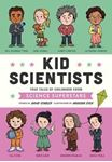Picture of Kid Scientists: True Tales of Childhood from Science Superstars