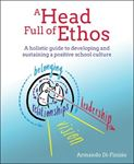 Picture of A Head Full of Ethos: A holistic guide to developing and sustaining a positive school culture