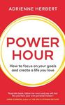 Picture of Power Hour: How to Focus on Your Goals and Create a Life You Love
