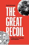 Picture of The Great Recoil: Politics after Populism and Pandemic