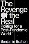 Picture of The Revenge of the Real: Post-Pandemic Politics