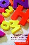 Picture of Prioritising Child Health: Practice and Principles