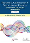 Picture of Professional Communication in Speech-Language Pathology: How to Write, Talk, and Act Like a Clinician