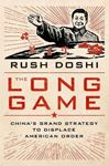 Picture of Long Game: China's Grand Strategy to Displace American Order