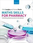 Picture of Maths Skills for Pharmacy: Unlocking pharmaceutical calculations