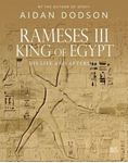 Picture of Rameses III, King of Egypt: His Life and Afterlife