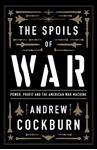 Picture of The Spoils of War: Power, Profit and the American War Machine