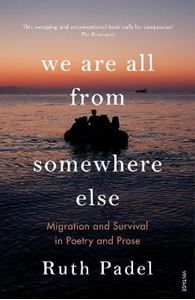 Picture of We Are All From Somewhere Else: Migration and Survival in Poetry and Prose