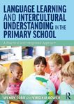 Picture of Language Learning and Intercultural Understanding in the Primary School: A Practical and Integrated Approach