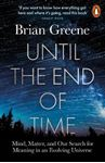 Picture of Until the End of Time: Mind, Matter, and Our Search for Meaning in an Evolving Universe