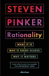 Picture of Rationality: What It Is, Why It Seems Scarce, Why It Matters