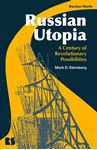 Picture of Russian Utopia: A Century of Revolutionary Possibilities