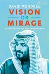 Picture of Vision or Mirage: Saudi Arabia at the Crossroads